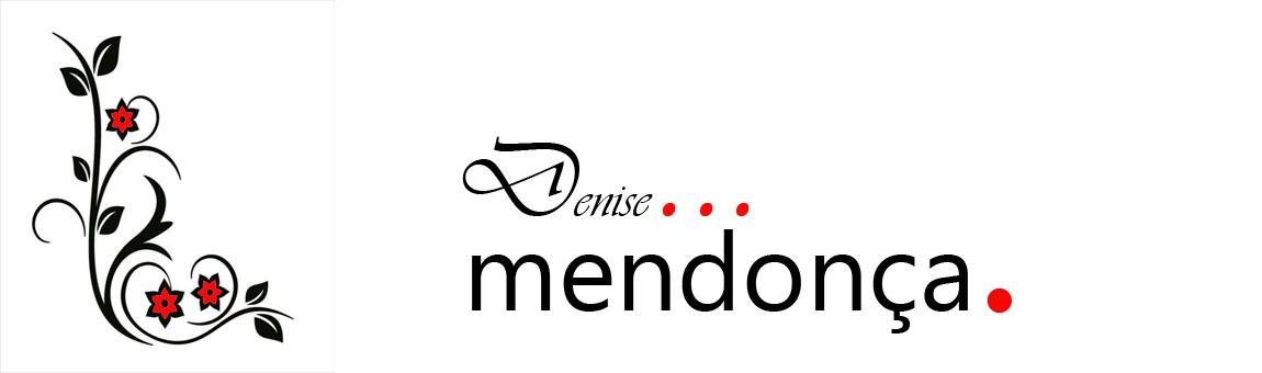 Blog Denise Mendonça