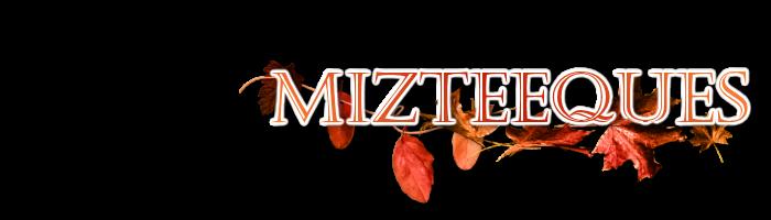 MizTeeques