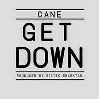 Cane - Get Down (prod. by Statik Selektah) (Real Hip-hop)