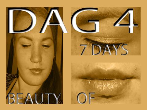 7 Days of Beauty- Dag 4