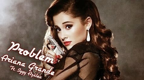 blownload] Lagu Problem - Ariana Grande ft. Iggy Azalea