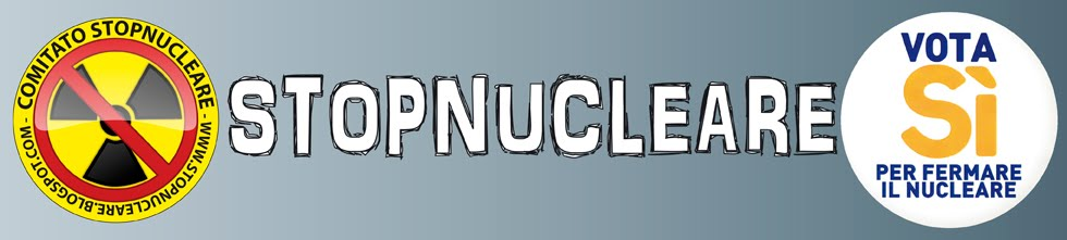 STOPNUCLEARE, comitato referendum 2011 contro il nucleare, privatizzazione dell'acqua