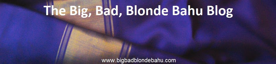 The Big, Bad, Blonde Bahu Blog