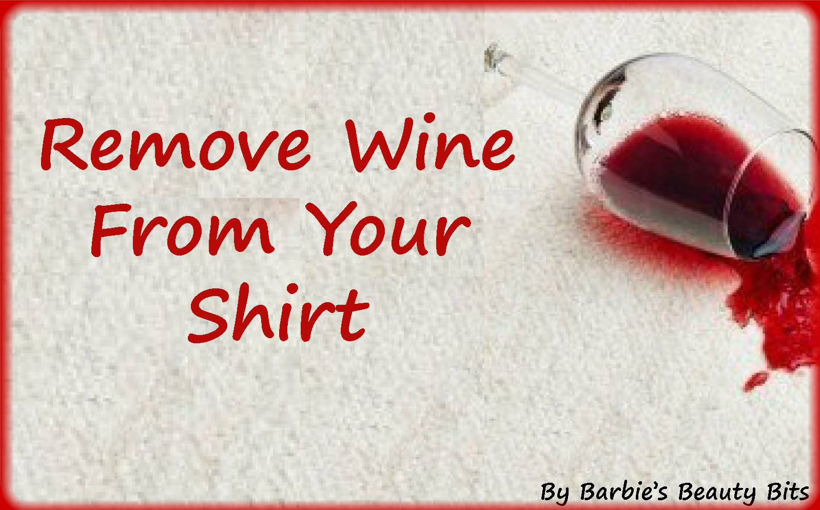 Great uses for lemons barbie 39 s beauty bits for How to remove red wine stain from cotton shirt