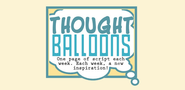 thoughtballoons - One page of script a week. Each week, a new inspiration!