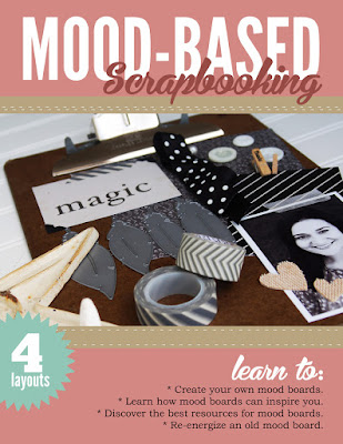 Mood-Based Scrapbooking: Using Moodboards for Scrapbook Inspiration Ebook by Jen Gallacher http://jen-gallacher.mybigcommerce.com/mood-based-scrapbooking-ebook/