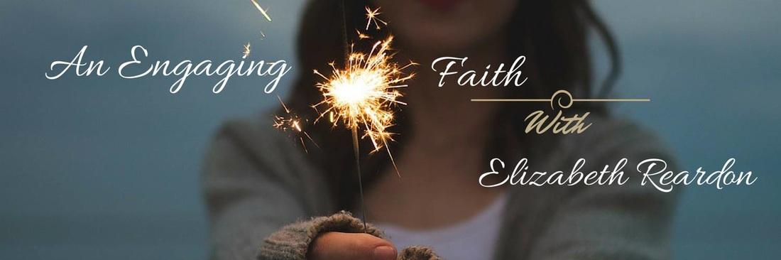 Podcast -An Engaging Faith with Elizabeth Reardon and Me