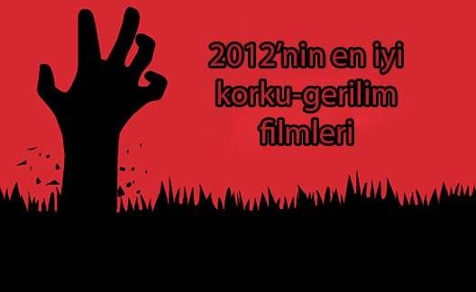 2012'nin en iyi 7 korku-gerilim filmi