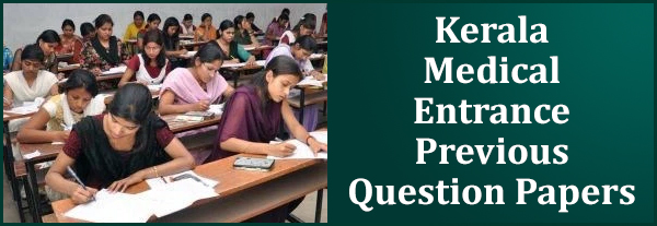 Kerala Medical Entrance Previous Question Papers