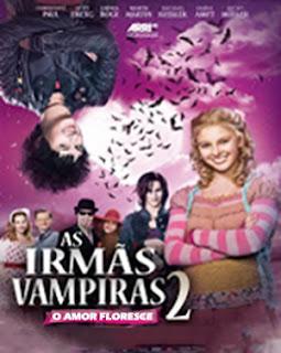 As Irmãs Vampiras 2: O Amor Floresce - HDRip Dublado