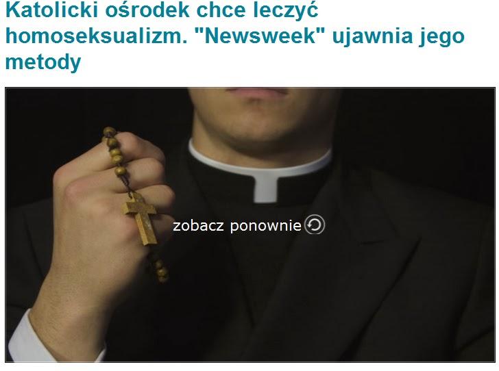 http://wiadomosci.onet.pl/kraj/katolicki-osrodek-chce-leczyc-homoseksualizm-newsweek-ujawnia-jego-metody/t6s2q
