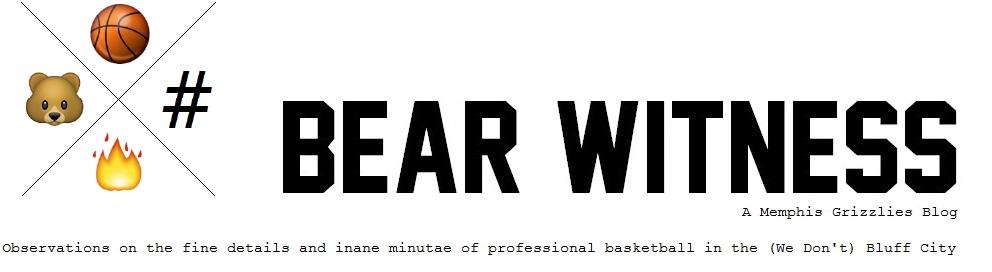 Bear Witness - A Memphis Grizzlies Blog
