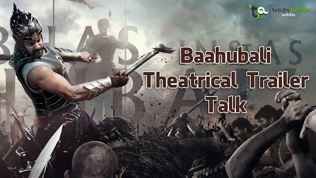 Baahubali Theatrical Trailer Talk - Anushka, Baahubali Movie, Prabhas, Rajamouli, Ramya krishna, Rana, Tamannaah Bhatia,