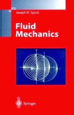 Book: Fluid Mechanics by Joseph H. Spurk