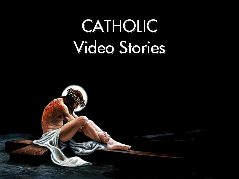 CATHOLIC Video Stories