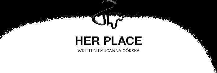 HER PLACE- blog o szyciu i projektowaniu oraz życiu początkującej bizneswoman :)