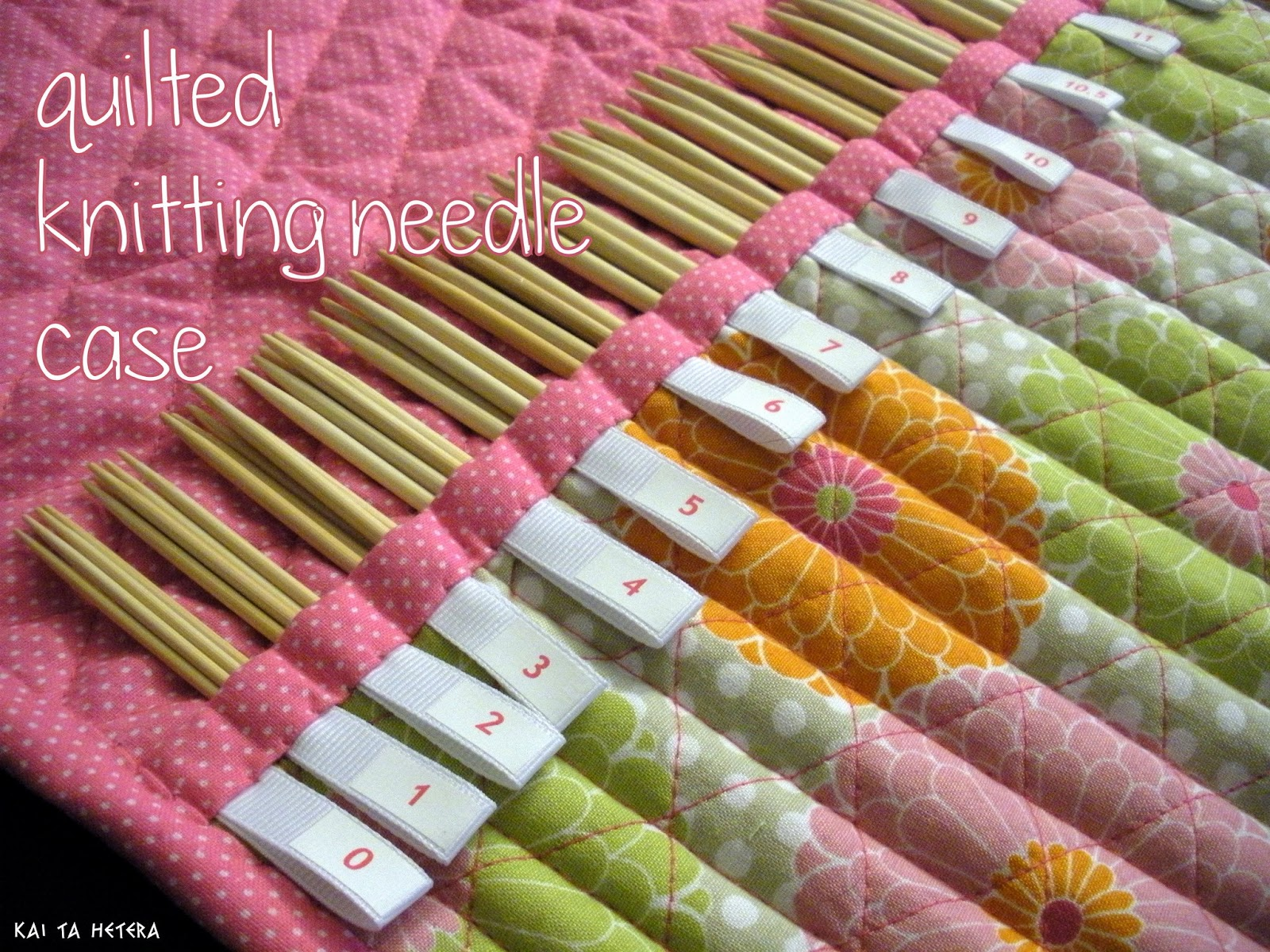 Knitting Needle Case Holder Pattern : kai ta hetera: quilted knitting needle case