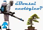 El bonsai ecológico?