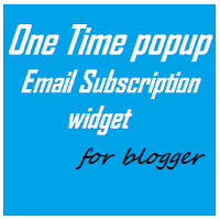 One Time Popup Email Subscription Widget For Blogger