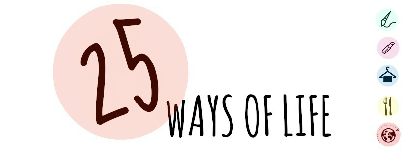 25 WAYS OF LIFE