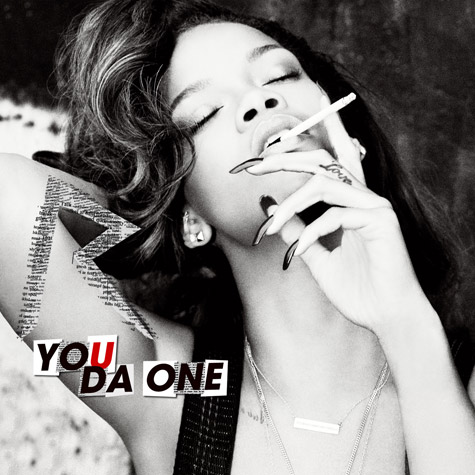 "Listen To Rihanna's New Single: ""You Da One"""