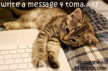 ^^^^^^^^^ *c l i c k* on the pic below 2 leave Toma a message!! ...he might see it someday!  ^^^^^^
