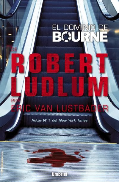 NOVELA SUSPENSE - El dominio de Bourne Eric Van Lustbader (Umbriel, 26 ...
