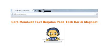 Cara Membuat Text Berjalan Pada Task Bar di blogspot