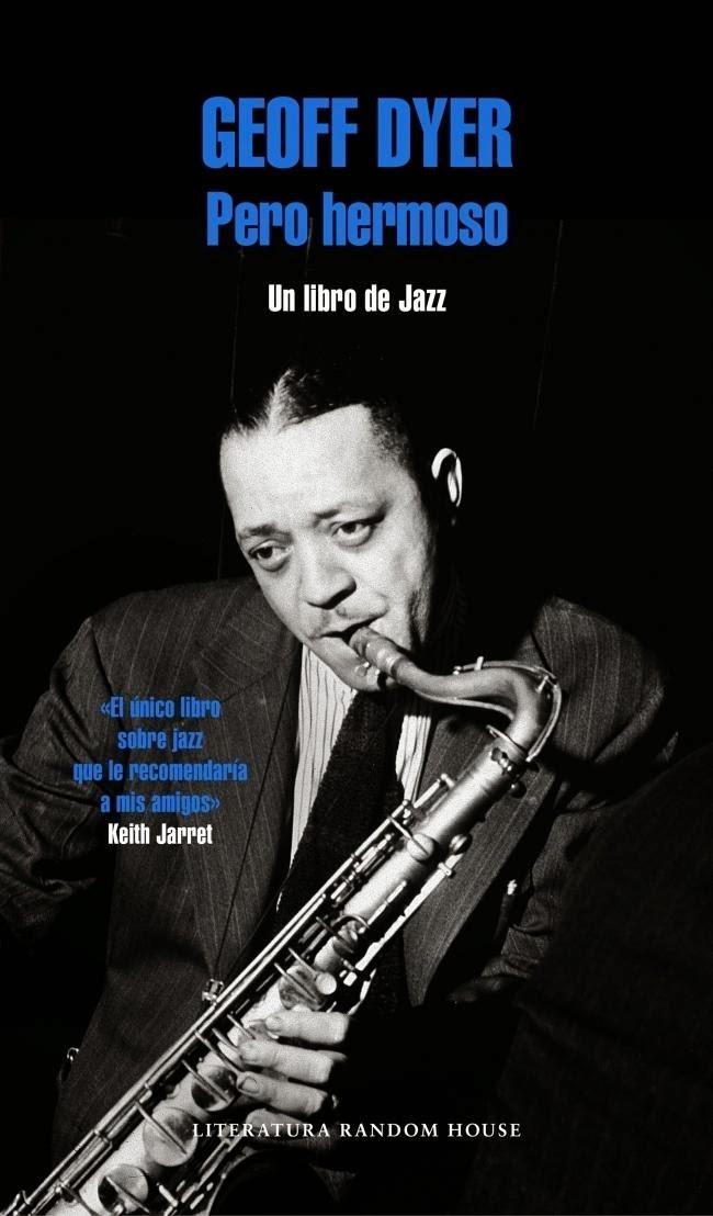 Pero hermoso: un libro de jazz - Geoff Dyer (1997)