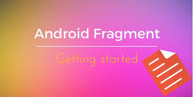 Android fragment getting started
