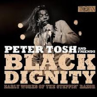 Peter Tosh & Friends Black Dignity