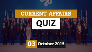 Current Affairs Quiz 3 October 2015