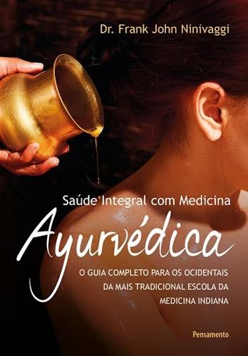 Saúde Integral com Medicina Ayurvédica - Frank John Ninivaggi
