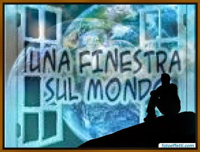 @UNA FINESTRA SUL MONDO@  Ot