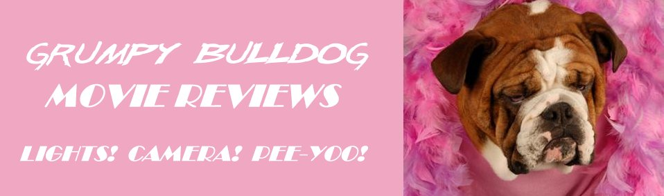 Grumpy Bulldog Movie Reviews