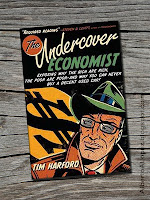 "Beauty shot picture of book by Tim Harford, ""The Undercover Economist"", ""Exposing Why the Rich Are Rich, the Poor Are Poor-and Why You Can Never Buy a Decent Used Car!"""
