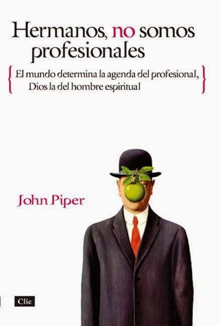 John Piper-Hermanos,No Somos Profesionales-