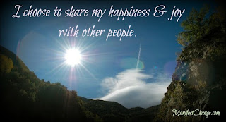 Affirmation: I choose to share my happiness and joy with other people.