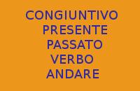 MI DITE 10 FRASI FACILI CON IL VERBO ANDARE CON IL CONGIUNTIVO PRESENTE E PASSATO IN ITALIANO ?