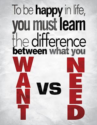 http://4.bp.blogspot.com/-WnCJ4EcVQF0/TtwScJk2gRI/AAAAAAAABF8/qUqYr1d9uio/s1600/Want_vs_Need_by_rogaziano-791x1024.jpg