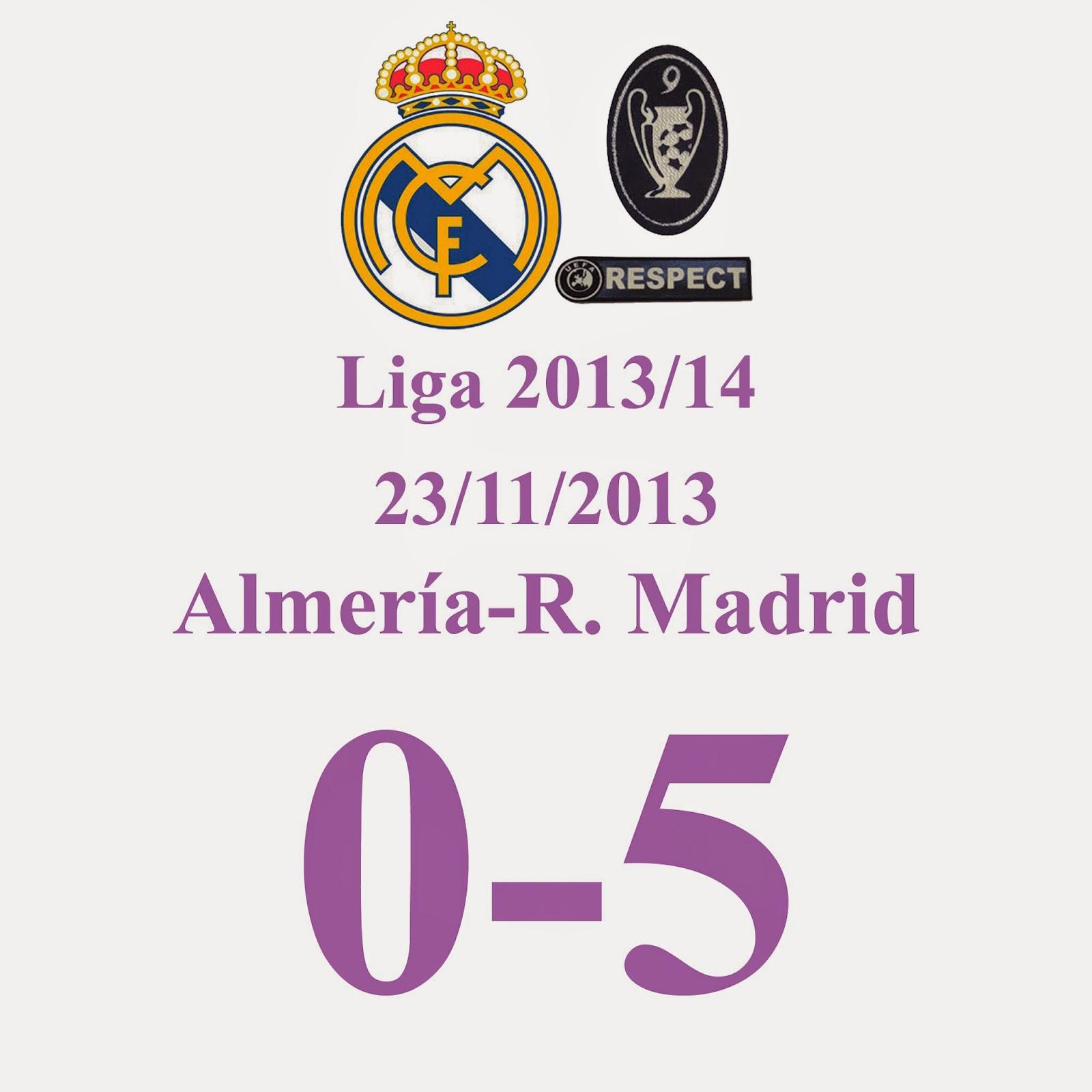 Almería 0 - 5 Real Madrid (Jornada 14) 23/11/2013 - Otra gran goleada del Real Madrid
