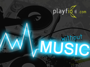 Playfio Music Productions present Without Music
