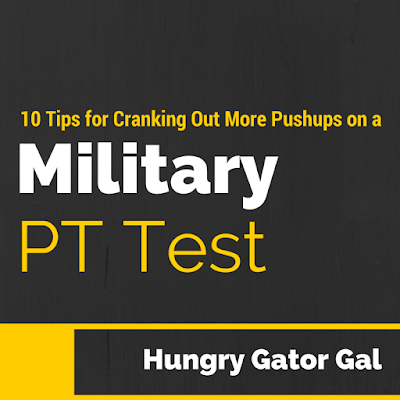10 Tips for Cranking Out More Push-Ups on a Military PT Test from Hungry Gator Gal