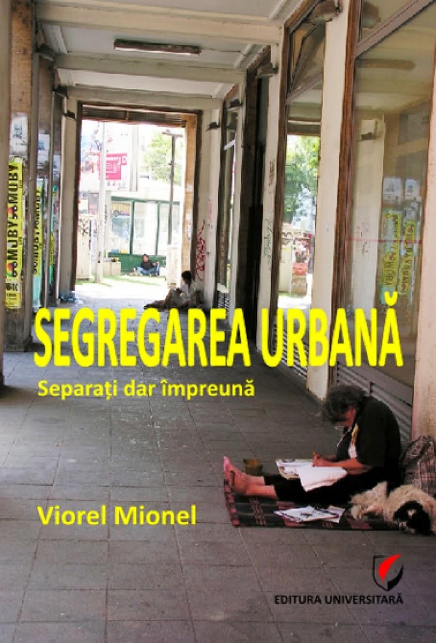 Cartea: SEGREGAREA URBANĂ