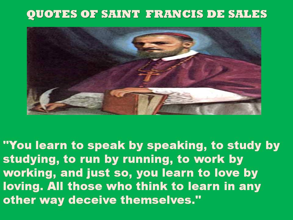 saint francisis desales quote for valentines day - St Francis Christmas Quotes QuotesGram