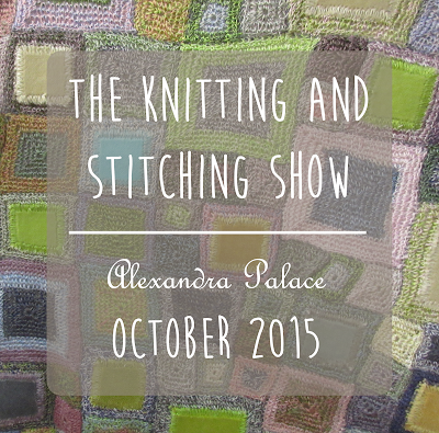 Knitting and Stitching Show - Alexandra Palace - October 2015