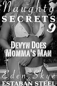 Naughty Secrets 9: Devyn Does Momma's Man