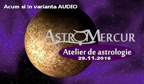 Atelierul de Astrologie Astro Mercur - acum si in varianta audio