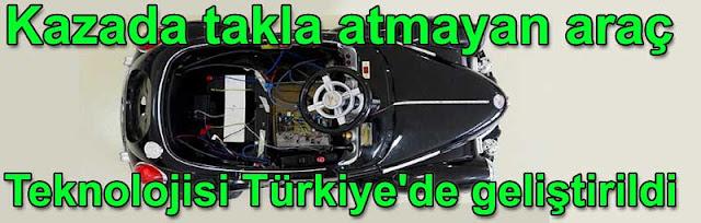 Kazada takla atmayan arac teknolojisi Turkiyede uretildi