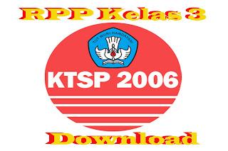 Download RPP,Silabus ,KD,KI , Promes ,Prota Kelas 3 KTSP
